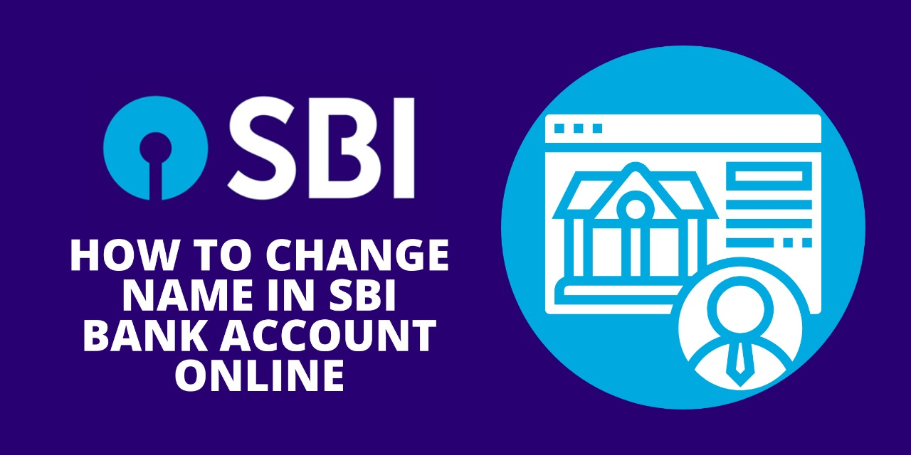 How To Change Name In SBI Bank Account Online