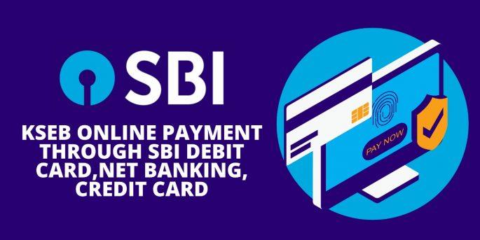 KSEB Online Payment Through SBI Debit Card, Net Banking, Credit Card