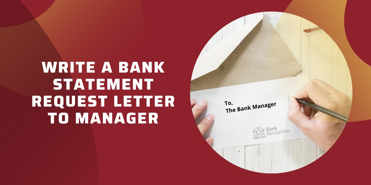 Write a Bank statement request letter to Manager