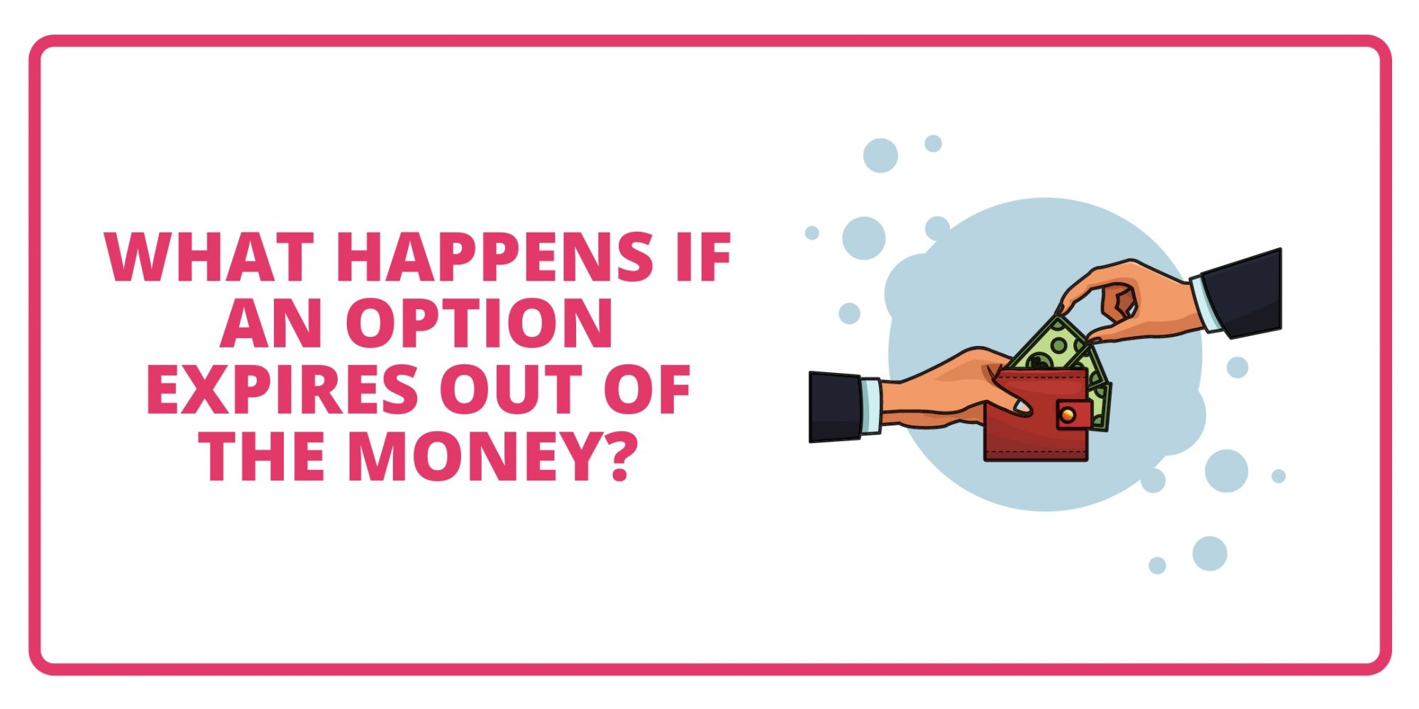 What if an Option Expires Out of Money?