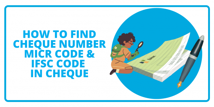 How To Find Cheque Number, MICR, and IFSC Code on a Cheque