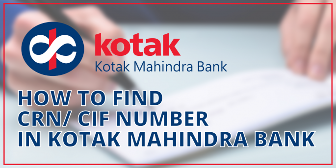 How to Find CRN/ CIF Number in Kotak Mahindra Bank