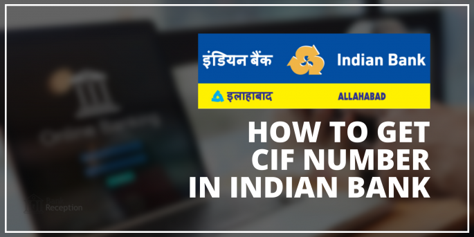 How to get the CIF Number in Indian Bank