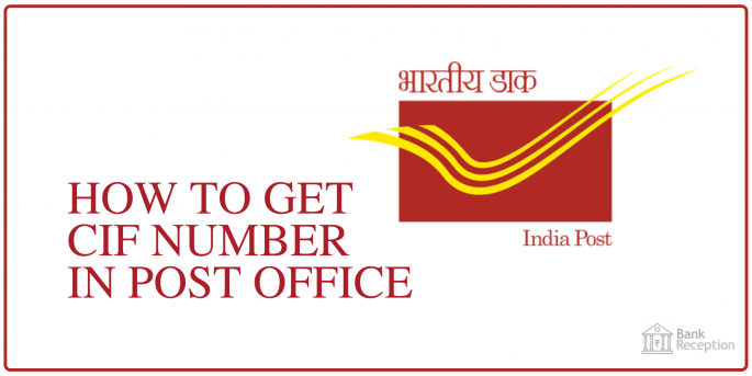 How to get CIF number in Post Office